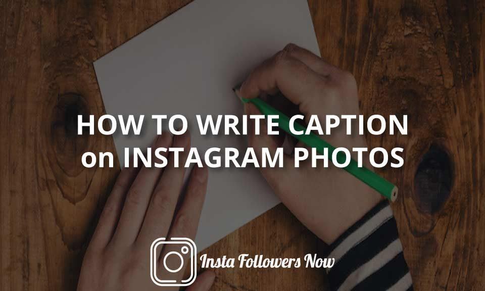 how to write caption on Instagram photos