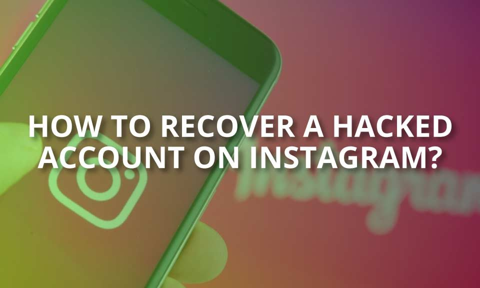 how to recover a hacked account on instagram