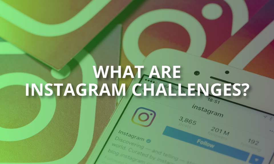 what are instagram challenges
